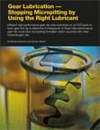 Gear Lubrication - Stopping Micropitting by Using the Right Lubricant